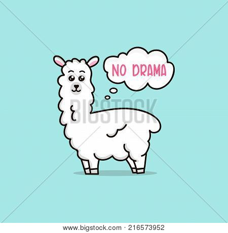 No drama llama cute card with cartoon llama. No probLlama motivational and inspirational quote. Cute llama drawing with lettering hand drawn vector illustration for cards t-shirts cases.