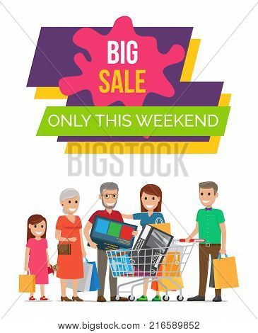 Big sale only this weekend, poster depicting family members with smiles on their faces standing with bags and cart on vector illustration
