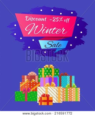 Discount -25 winter sale poster with advertisement label with snowballs, pile of presents in decorative wrapping paper isolated on blue vector