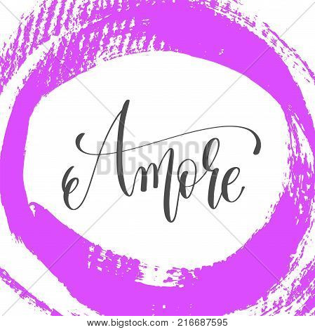 amore - hand lettering poster on pink brush stroke pattern, greeting card to valentines day - love quotes, calligraphy vector illustration