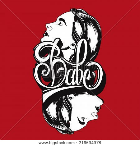 Babe. Vector handwritten lettering. Hand drawn illustration of female profile. Template for card poster banner print for t-shirt badge logotype.