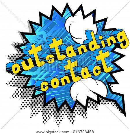 Outstanding Contact - Comic book style word on abstract background.