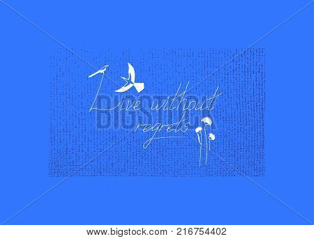 Live without regrets. Inspirational quote. Hand drawn illustration. Sketch style. Vector card design. Blue color.