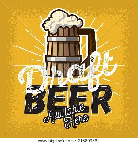 Wooden Mug Or A Tankard Of Draft Beer With Foam Poster Sign Design For Promotion. Vector Image.