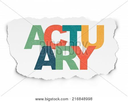 Insurance concept: Painted multicolor text Actuary on Torn Paper background