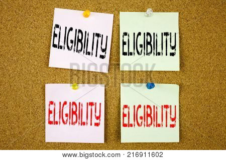 Conceptual hand writing text caption inspiration showing Eligibility Business concept for Suitable Eligible Eligibility on colourful Sticky Note close-up poster