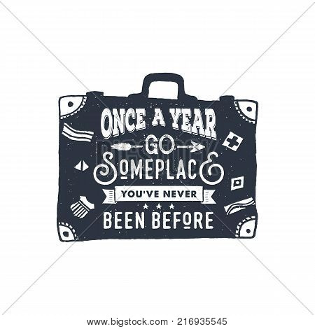 Hand drawn inspirational label with suitcase textured vector illustration and
