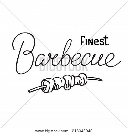 Typographical light design concept with calligraphic inscription Finest Barbecue and roasted meat on skewer isolated vector illustration