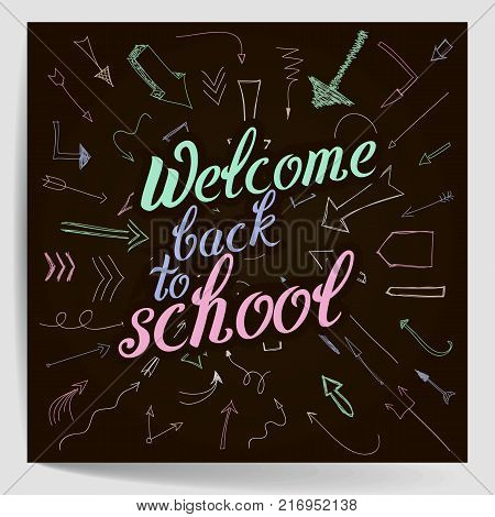 Welcome Back To School. Colourful Calligraphic Quote. Typographic Design.  Hand Lettering Text On