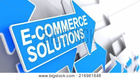 E-Commerce Solutions, Inscription on Blue Pointer. E-Commerce Solutions - Blue Pointer with a Label Indicates the Direction of Movement. 3D.
