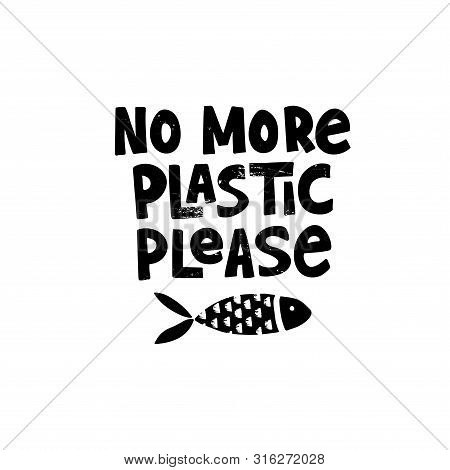 No More Plastic Please Grunge Style Inscription. Saving Ocean And Sea Species Campaign Black Ink Slo