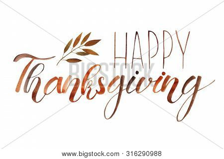 Happy Thanksgiving. Hand Written Lettering. Design For Holiday Card, Invitation Or Banner For Season