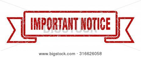 Important Notice Grunge Ribbon. Important Notice Sign. Important Notice Banner