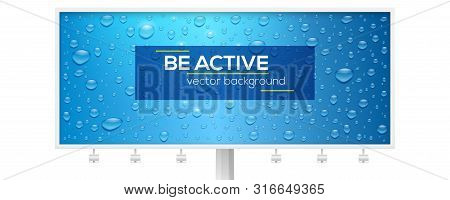 Realistic Water Drops On Long Blue Billboard. Volumetric Droplets With Sun Reflecting. Vector 3d Ill