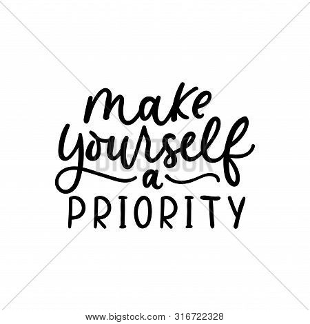 Make Yourself A Priority Poster Vector Illustration. Quote With Inspirational Emphasize On Main Word