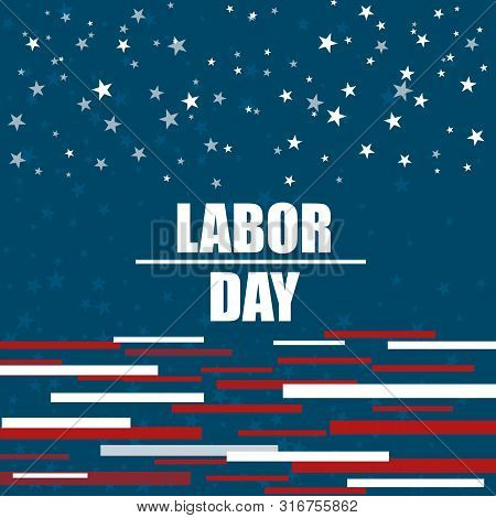 American Labor Day Background. Labor Day Celebration Banner With Text - Labor Day. Vector Illustrati