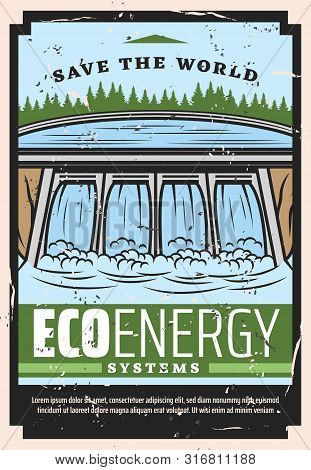 Eco Energy Vector Design With Water Dam Of Save The World Ecology Concept. Hydro Power Plant Or Hydr