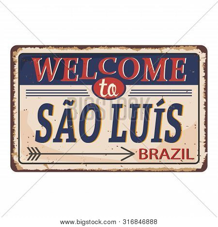 Welcome To Salo Lois Brazil Vintage Blank Rusted Metal Sign Vector Illustration On White Background