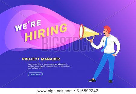 We Are Hiring Concept Vector Illustration Of Happy Manager Shouting On Megaphone To Invite A Project