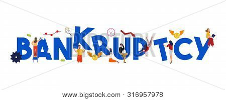 Bankruptcy Financial Crisis Debt Problem. Money Management Loss Broke Depression Economic Failure Co
