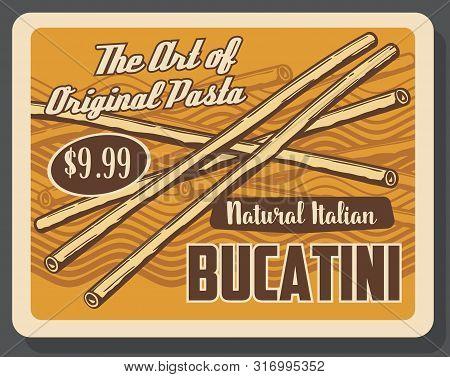 Bucatini Pasta Tortellini Vintage Poster. Vector Italian Restaurant Or Italy Fast Food Cafe Traditio