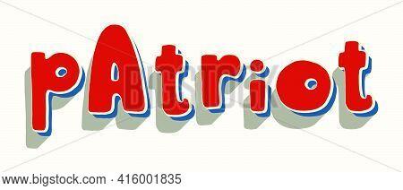 Patriot. United States Independence Day Greeting Card Design Element. American Patriotic Vector Illu