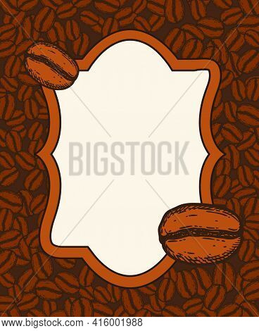 Scattered Roasted Coffee Beans Blank Vintage Frame. Graphic Cafe Menu Template Vector Illustration.