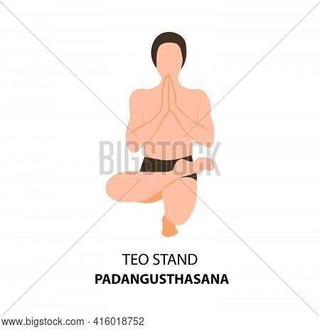 Man Practicing Yoga Pose Isolated Vector Illustration. Man Standing In  Teo Stand Pose Or Padangusth