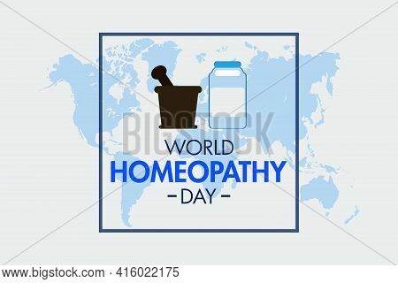 World Homeopathy Day Vector Background Design On Global Map.  Homeopathic Medicine Bottle Sign And T