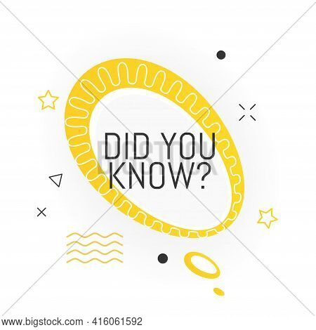 Interesting Facts Bubble Symbol. Banner Or Sicker With Phrase Did You Know. Social Media Faq Banner