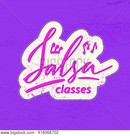 Vector Illustration Of Salsa Classes Lettering For Banner, Poster, Business Card, Dancing Club Adver