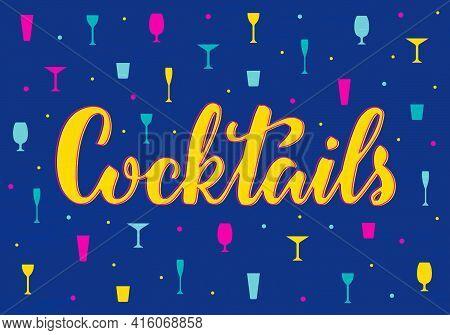 Vector Illustration Of Cocktails Lettering For Banner, Poster, Signage, Business Card, Product, Menu
