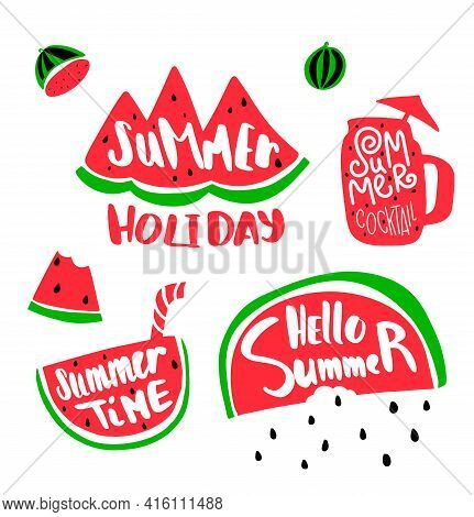 Summer Holiday Lettering With Watermelon. Slice Of Watermelon And Summer Time Text. Summer Cocktail