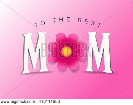 To The Best Mom Greeting Card For Happy Mothers Day, Elegant Quote. Web Poster For Mother's Day, Wit