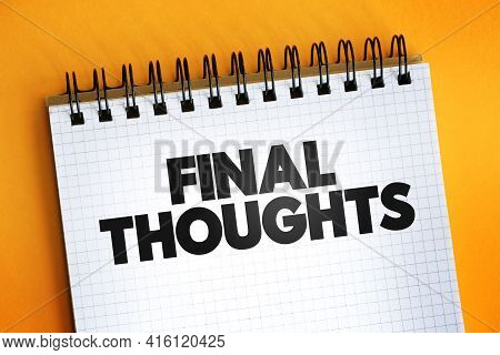 Final Thoughts Text Quote On Notepad, Concept Background
