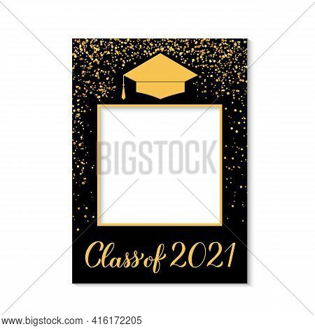 Class Of 2021 Photo Booth Frame Graduation Cap Isolated On White. Graduation Party Photobooth Props.