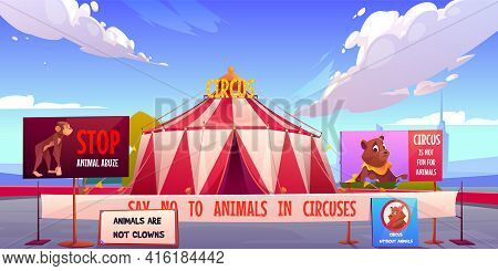 Circus Without Animals, Stop Pets Abuse Concept. Amusement Carnival Park With Agitational Posters An