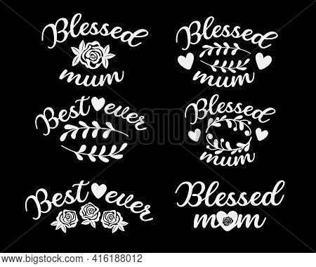 Motivational Decorative Phrases About Mom. Mother's Day Design.