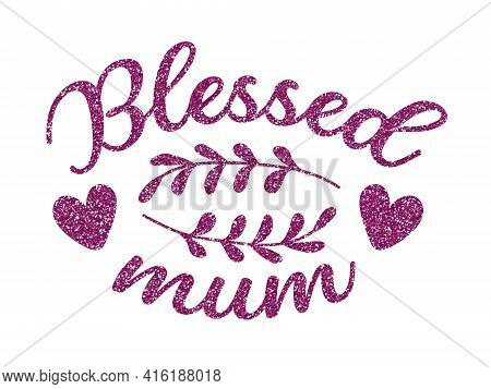 Pink Glitter Phrase Blessed Mom For Sublimation And Postcards.