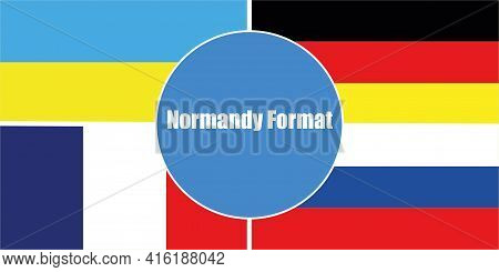 State Flags Of The Countries Of The Normandy Format. Flags Of Ukraine With Russia And Germany With F