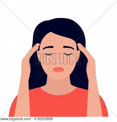 Woman Is In Headache, Dizziness, Stress, Pain In Head And Anxious Thoughts. Young Girl Hold Head Han