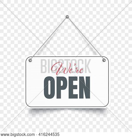 We Are An Open Sign. White Open Signboard. Vector Illustration