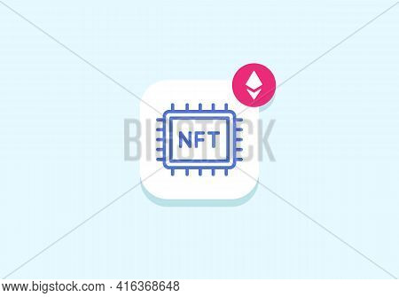 Nft Mobile App Flat Icon. Non Fungible Token Concept, Crypto Art Notification With Ethereum Sign. Co