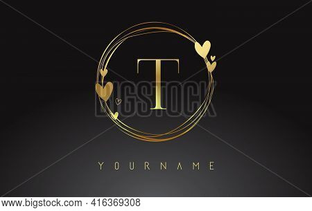 Letter T Logo With Golden Circle Frames And Golden Hearts. Luxury Vector Illustration With Letter T