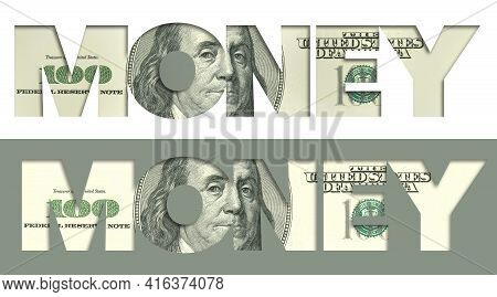 The Word Money Appears With A Usa One-hundred Dollar Bill Filling In The Letters. Two Versions In On