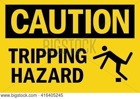 Tripping Hazard Caution Sign. Black On Yellow Background. Health Safety Signs And Symbols.