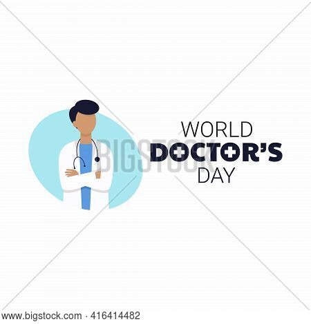 World Doctor's Day. National Medical Holiday. Vector Illustration With A Doctor.