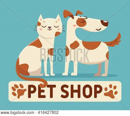Cat And Dog. Cartoon Pet Shop Or Vet Store Logo Sign With Happy Animals. Friends Kitten And Puppy To