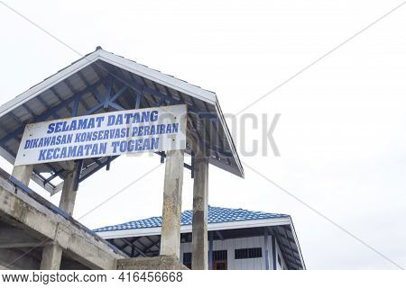 Togian Islands, Indonesia - August 19, 2018: View Of Selamat Datang Pier, Wonderful Coral View Point