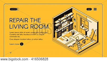 House Repair Service Isometric Vector Web Banner. Home Living Room On Reconstruction, Walls And Floo
